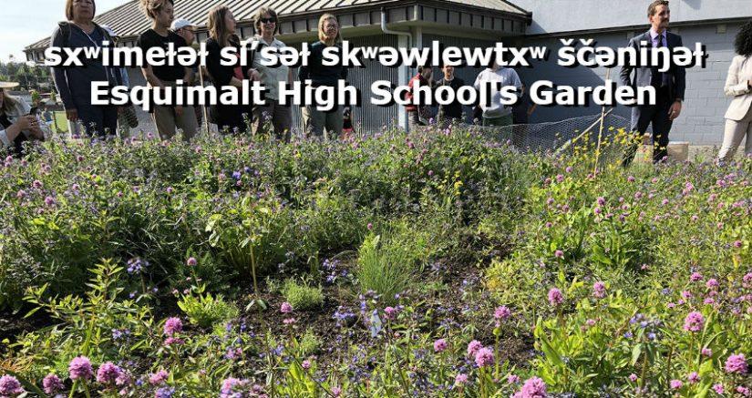 sxʷimeɫəɫ si'səɫ skʷəwlewtxʷ ščəniŋəɫ Esquimalt High School's Garden